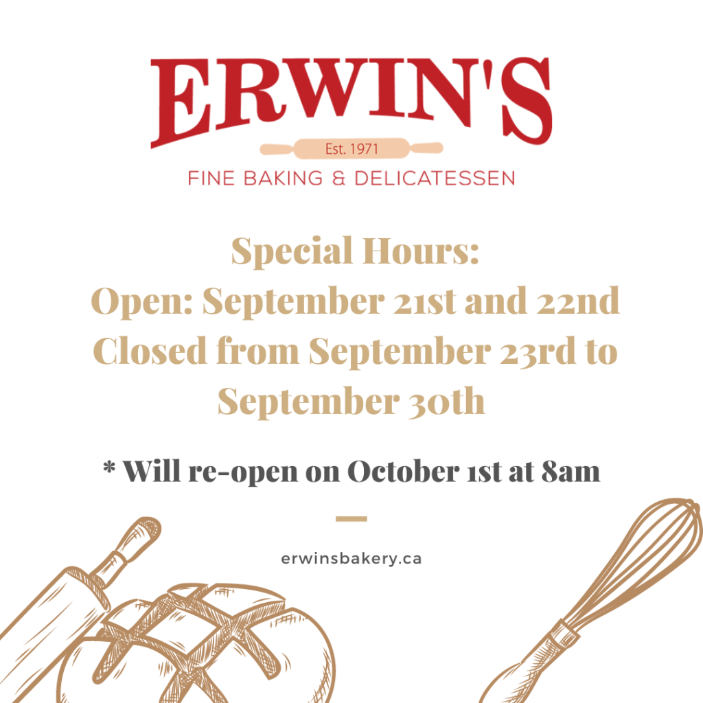 Erwins will open on September 21-22 and Closed from September 23-30. Re opne on October 1 at 8am
